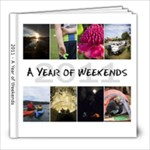 A Year of Weekends 2011 - 8x8 Photo Book (60 pages)