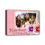 How sweet to be  - Mini Canvas 7  x 5  (Stretched)