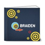 6x6 DELUXE: BRAIDEN (for boys) - 6x6 Deluxe Photo Book (20 pages)