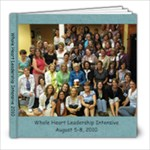 Whole Heart Leadership Intensive 2010--FINAL - 8x8 Photo Book (20 pages)