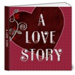 A Love Story 20 Page 8x8 DELUXE Photo Book - 8x8 Deluxe Photo Book (20 pages)