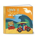 Life s a Beach While On Vacation - 6x6 Deluxe Photo Book (20 pages)