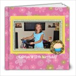Kaitlyn 2011 birthday 11 - 8x8 Photo Book (30 pages)