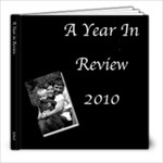 2010 Review - 8x8 Photo Book (30 pages)