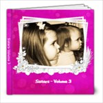 Sisters 2011 - 8x8 Photo Book (60 pages)