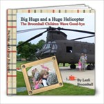 Big Hugs and a Huge Helicopter - 8x8 Photo Book (20 pages)
