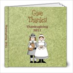Thanksgiving 2011 Alex - 8x8 Photo Book (20 pages)