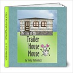 Trailer House Mouse - 8x8 Photo Book (39 pages)