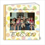 Smaller Texas 2012 Book - 6x6 Photo Book (20 pages)