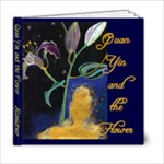 Quan Yin and the Flower, small - 6x6 Photo Book (20 pages)