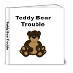 Teddy Bear Trouble - 6x6 Photo Book (20 pages)