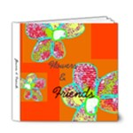 flowers and  FRIENDS - 6x6 Deluxe Photo Book (20 pages)
