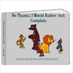 No Thanks, I Would Rather Just Complain. - 9x7 Photo Book (20 pages)