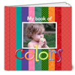 My Book of Colors-8x8 Deluxe Photo Book - 8x8 Deluxe Photo Book (20 pages)