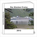alaska 2012 B - 8x8 Photo Book (20 pages)