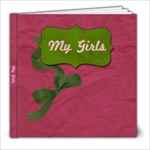 my girls 1 - 8x8 Photo Book (20 pages)