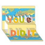 you did it - You Did It 3D Greeting Card (7x5)