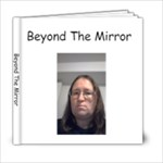 Beyond The Mirror - 6x6 Photo Book (20 pages)