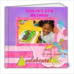 Taylor 6th Birthday - 8x8 Photo Book (20 pages)