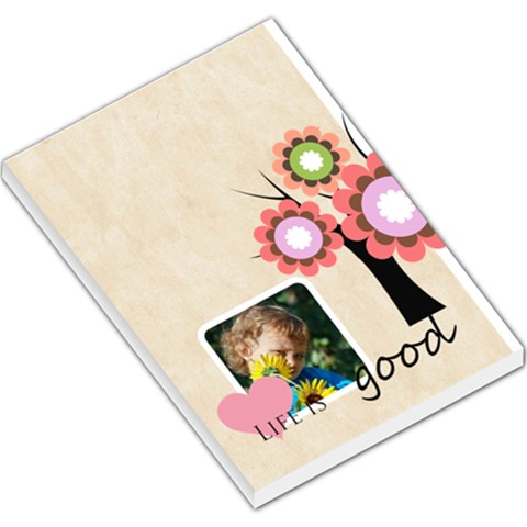 Life Is Good By Jacob   Large Memo Pads   68duxr6fmxk4   Www Artscow Com