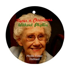 Never A Xmas W/o Phyllis By Cole   Round Ornament (two Sides)   Enxoavvaeykb   Www Artscow Com Front