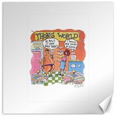 Thong World 12  X 12  Unframed Canvas Print by mikestoons