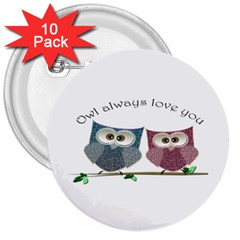 Owl Always Love You, Cute Owls 10 Pack Large Button (round) by DigitalArtDesgins