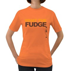 What The Fudge Dark Colored Womens'' T Shirt by VaughnIndustries