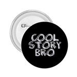 Cool Story Bro Button - 2.25  Button