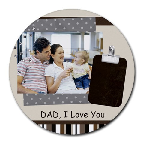 Fathers Day By Dad   Round Mousepad   37rnmylrql34   Www Artscow Com Front