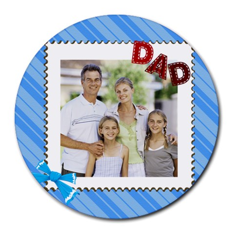 Fathers Day By Dad   Round Mousepad   Mpoiuob0w9g7   Www Artscow Com Front
