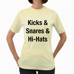 Kicks & Snares & Hi Hats   Black Print  Womens  T Shirt (yellow) by ResearchDeluxe