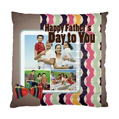 Father s Day By Dad   Standard Cushion Case (two Sides)   Na5m4xxmdk4c   Www Artscow Com Front