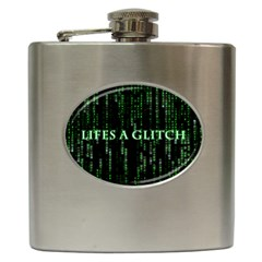 Lifes A Glitch Hip Flask by matthuisman