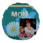 mom - Large 18  Premium Round Cushion