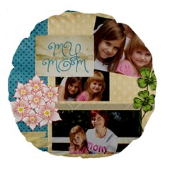Mom By Jacob   Large 18  Premium Round Cushion    0ro1geu7mohz   Www Artscow Com Front