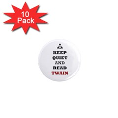 Keep Quiet And Read Twain Black 1  Mini Button Magnet (10 Pack) by readmeatee