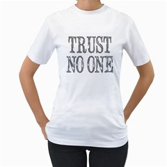 trust no one Womens  T-shirt (White) by Contest1673713