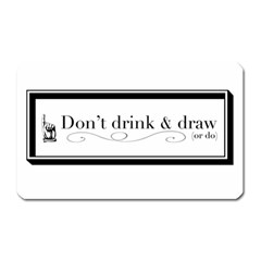Dont Drink And Draw Magnet (rectangular) by PaolAllen