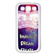 Imagine  Dream  Create  Samsung Galaxy S3 Back Case (white) by TheTalkingDead