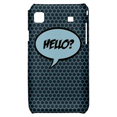 Hello Samsung Galaxy S i9000 Hardshell Case  by PaolAllen2