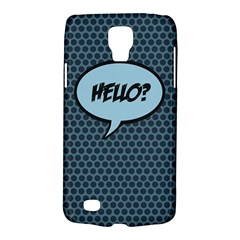 Hello Samsung Galaxy S4 Active (i9295) Hardshell Case by PaolAllen2