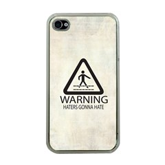 Warning: Haters Gonna Hate Apple Iphone 4 Case (clear) by Contest1775858