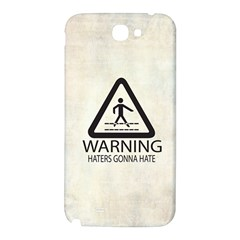 Warning: Haters gonna hate Samsung Note 2 N7100 Hardshell Back Case by Contest1775858