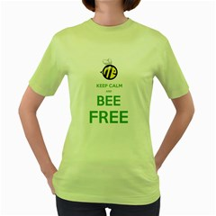 Keep Calm And Bee Free  Womens  T Shirt (green) by Contest1778683