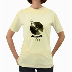 Music Is Life  Womens  T Shirt (yellow) by Contest1761904