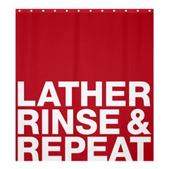 Lather, Rinse, & Repeat Shower Curtain 66  x 72  (Large) by Contest1830258