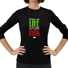 I Prefer Reading Women s Long Sleeve T Shirt (dark Colored) by Contest1861862