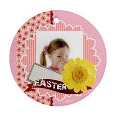 Easter By Easter   Round Ornament (two Sides)   Nojmio34a4vm   Www Artscow Com Back