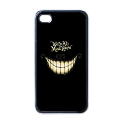 We Are All Mad Here Apple Iphone 4 Case (black) by TheTalkingDead